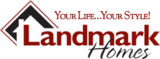 Landmark Homes - Your Life... Your Style!